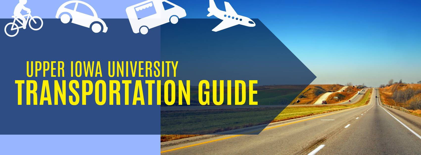 A graphic displaying the text Upper Iowa University Transportation guide, icons of various vehicles and a picture of a freeway.